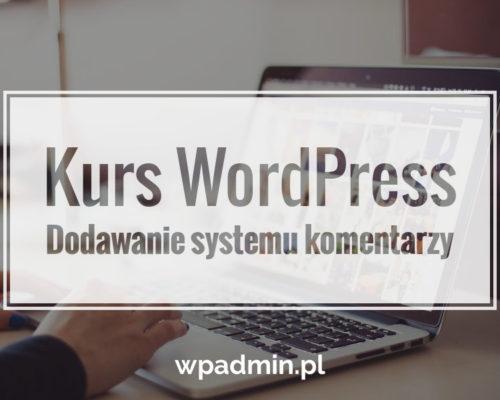 Kurs WordPress dodawanie systemu komentarzy do motywu