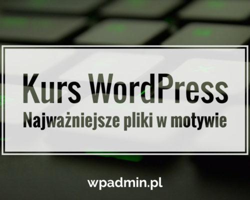 Najważniejsza pliki w motywie WordPress