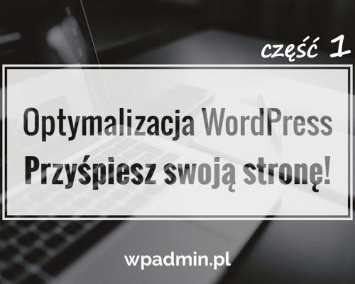 Jak zoptymalizować Wordpress