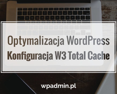 wordpress konfiguracja w3 total cache