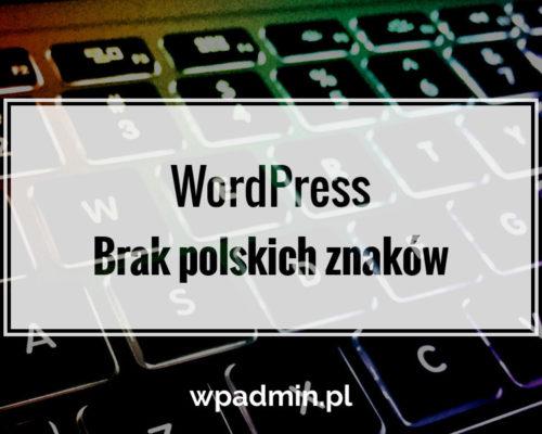 WordPress. Brak polskich znaków