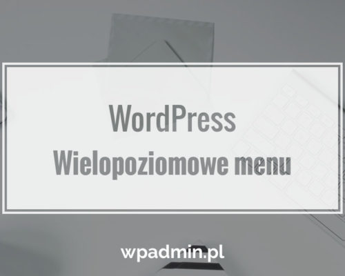 Wielopoziomowe menu w WordPress