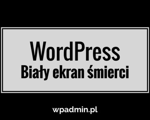 Biały ekran śmierci WordPress