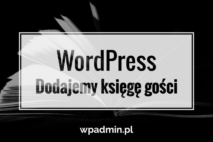 WordPress - dodajemy księge gości