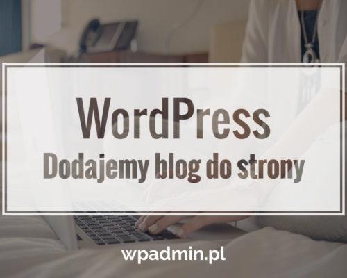 WordPress Jak dodać blog do strony